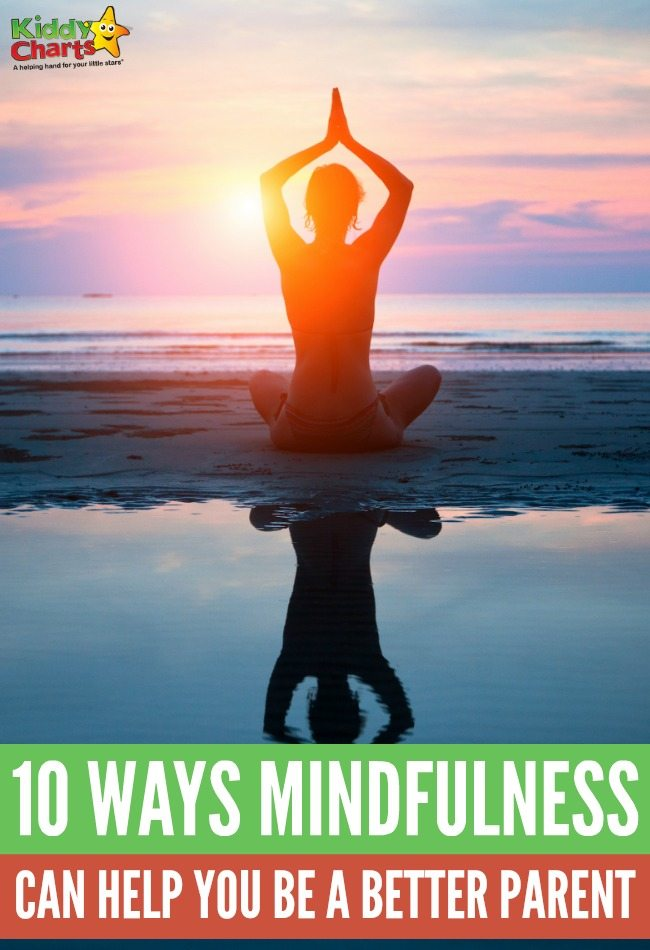 10 Ways Mindfulness Can Help You Be A Better Parent