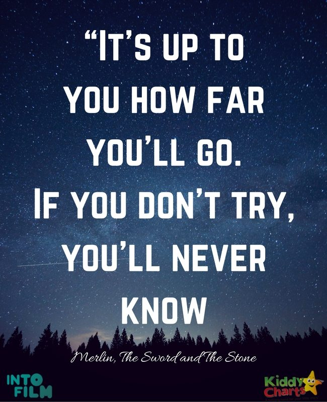 """Inspirational quotes from kids movies -  """"It's up to you how far you'll go. If you don't try, you'll never know"""""""