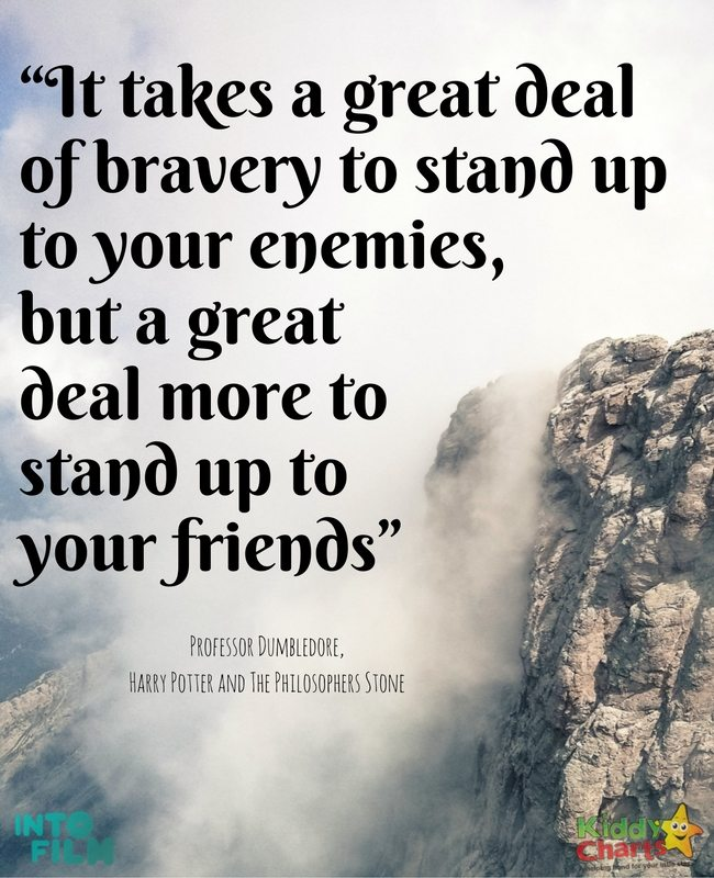 """Inspirational quotes from kids movies -  """"It takes a great deal of bravery to stand up to your enemies, but a great deal more to stand up to your friends"""""""
