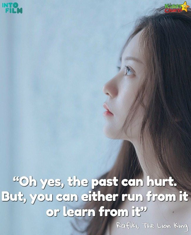 """Inspirational quotes from kids movies - """"Oh yes, the past can hurt. But, you can either run from it or learn from it"""""""