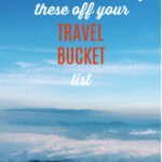 It's time to start ticking these wonderful places off your travel bucket list!
