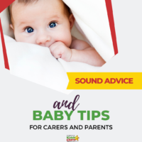 Sound Advice and Baby Tips for Carers and Parents