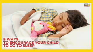 Check out these helpful 5 ways to encourage your child to go to sleep.