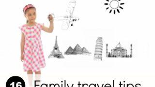 Kids travel: 16 top tips for family travel