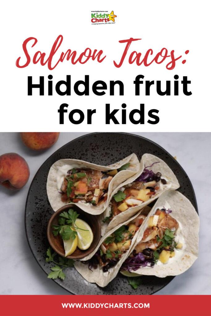 Salmon tacos: Hidden fruit for kids