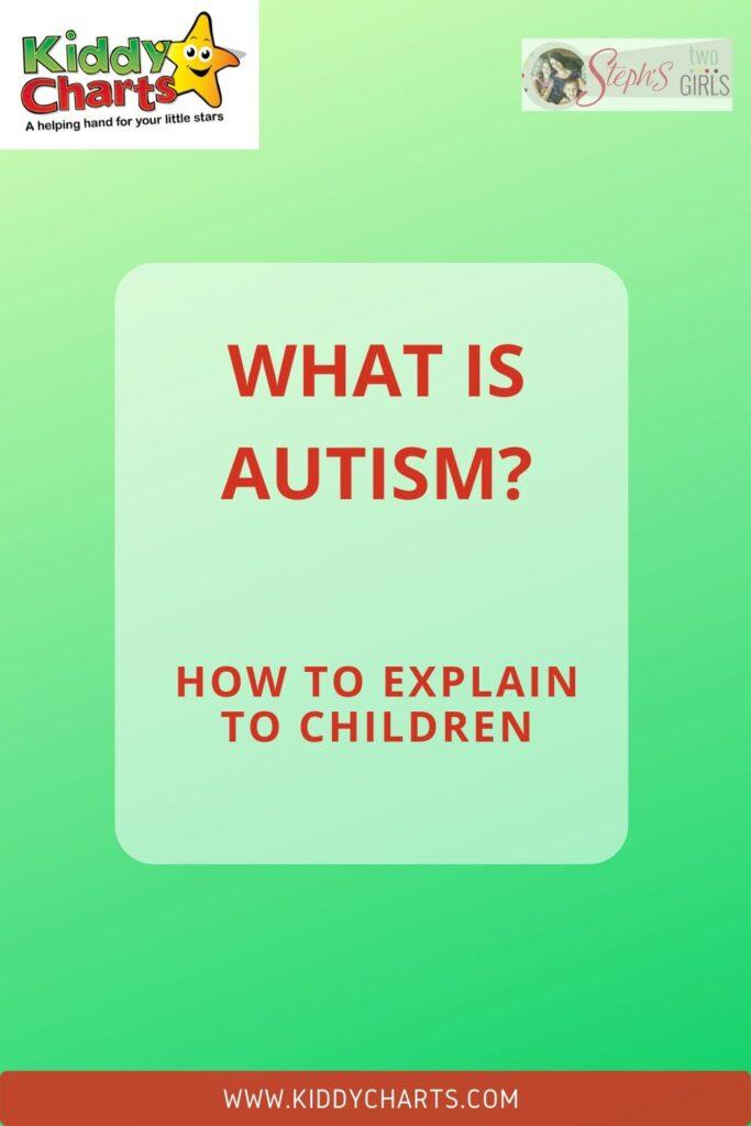 How to explain autism to children.