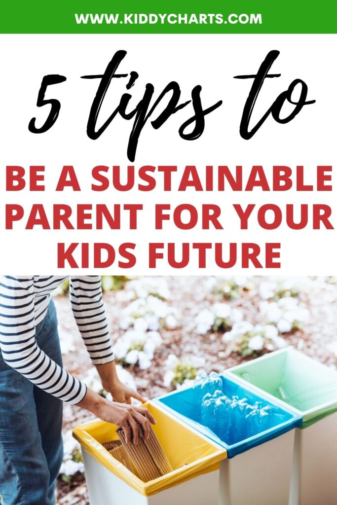 5 ways to be a sustainable parent for your kids future