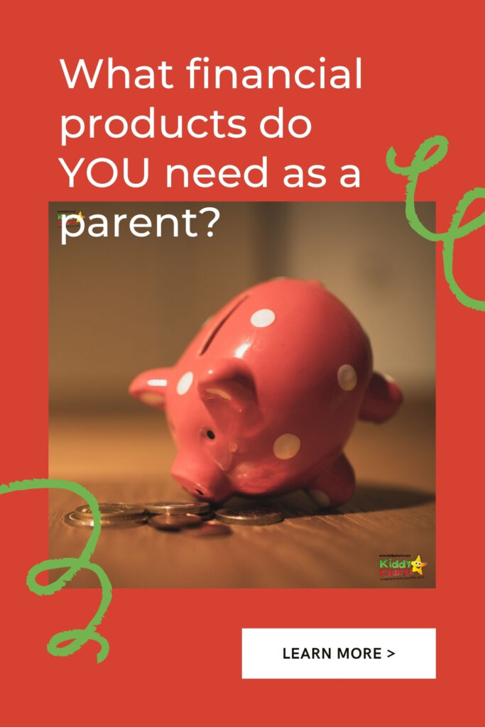4 important financial products for parents
