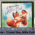 Little Star Presents: Parragon Books Review – 'I Love You, Alfie Cub' by Angela McAllister