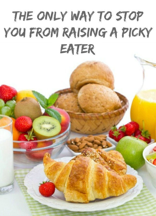 The only way to stop you from raising a picky eater