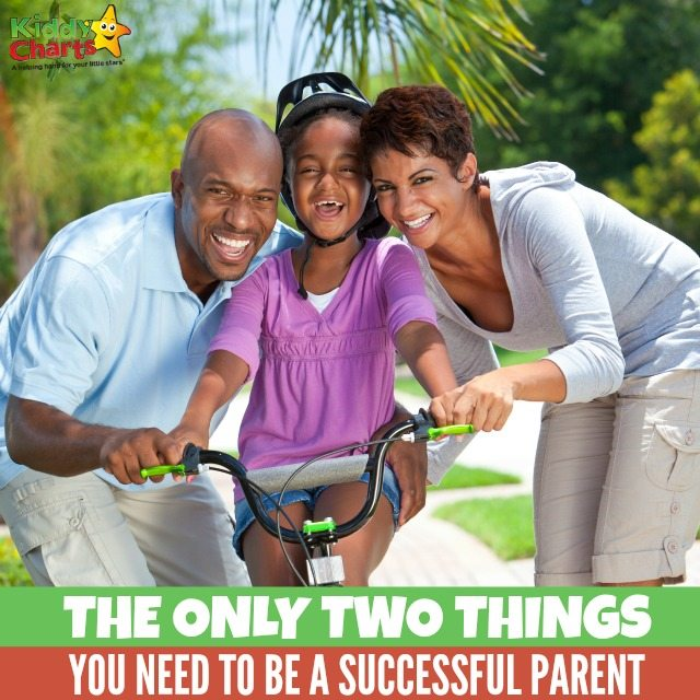 There are only two things you need to be a successful parent