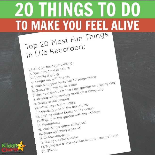 Things to do to make you feel alive