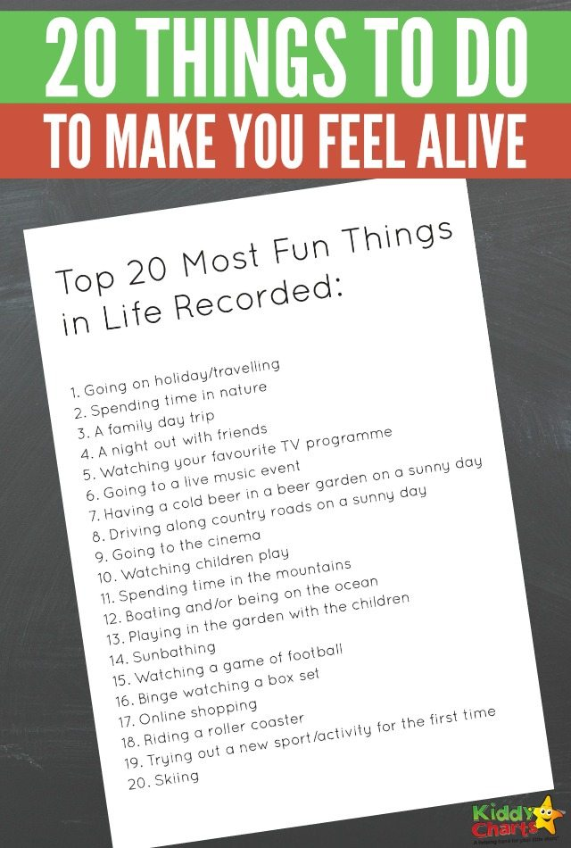 Top 20 things to do to make you feel alive
