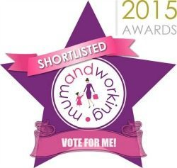 Vote for me in Mum and Working Awards - Finalist Working Parent Blog