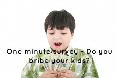Bribing kids: Do you bribe your kids?
