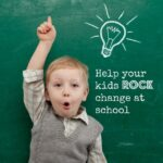 How to help your kids rock change at school