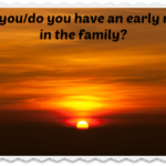 Do you have any early risers in your family?