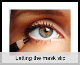 letting the mask slip