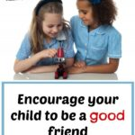 How to encourage your children to be a good friend