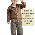 Good manners: How to help our kids be polite little people