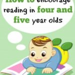 How to encourage reading and writing in four and five year olds