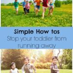 How to deal with it if our toddler runs away