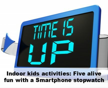 Indoor kids activities: Stopwatch smartphone fun