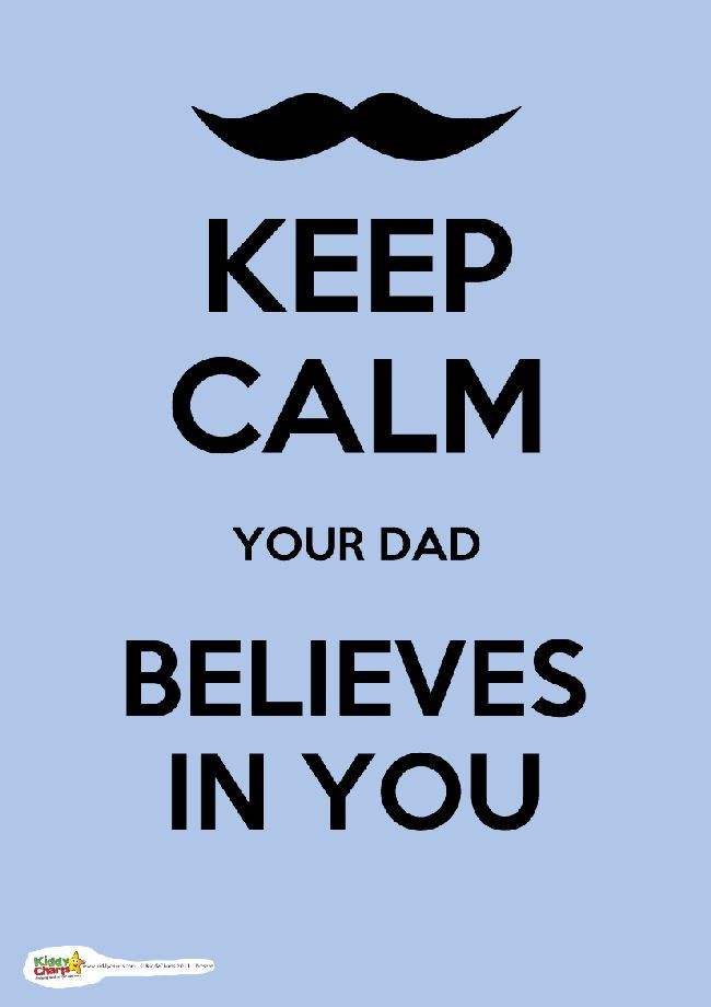 keep calm dad believes in you.