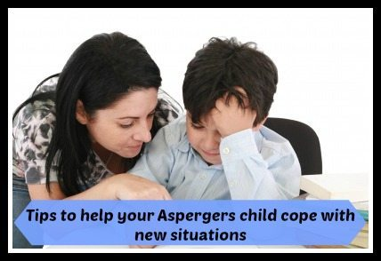 Managing Aspergers - 8 top tips to help your child cope with new situations