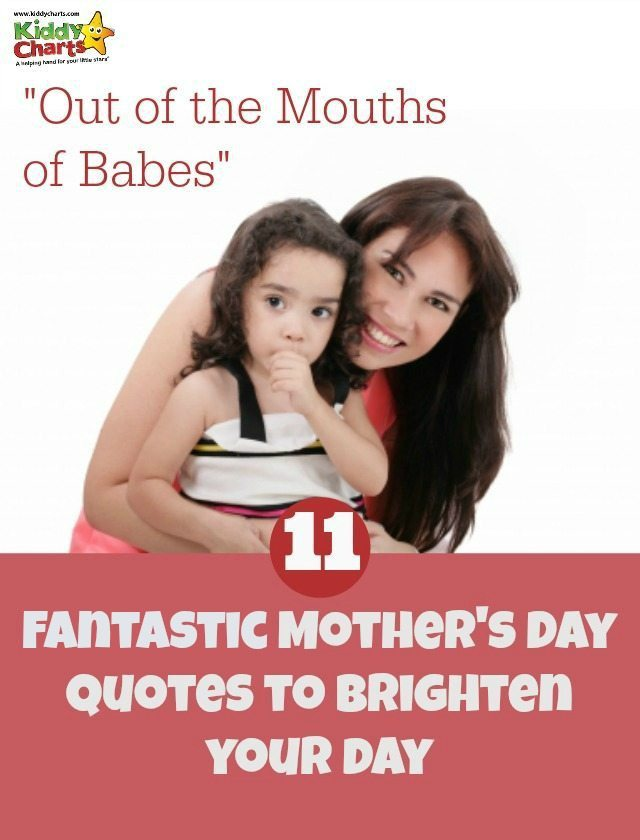 Sometimes our kids say the most wonderful things to us - here are some of the fantastic things that we have heard from our children to make us feel great for Mothers Day. We would do well to remember these when things get tough. They really are worth it. Honest.