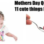 Mothers Day Quotes: 11 of the cutest things that kids said to us mums…