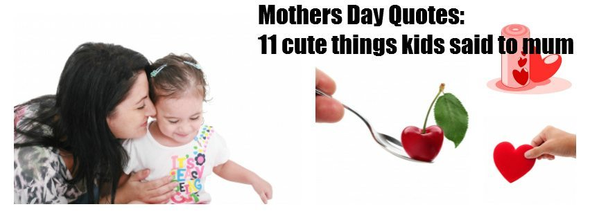 Mothers Day Quotes: 11 classics