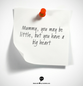 Mothers Day Quotes: You may be little but....