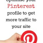 Five things you must do to optimise your Pinterest profile to help increase your website traffic