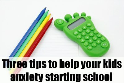School anxiety: 3 tips to help your kids anxiety for starting school