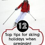 Skiing and pregnant … tops tips to survive your winter holiday