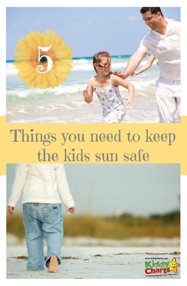 What are the five most important things in life to keep your kids safe in the sun? These our ours!