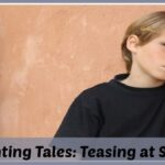 Parenting tales from the sofa: Teasing at school