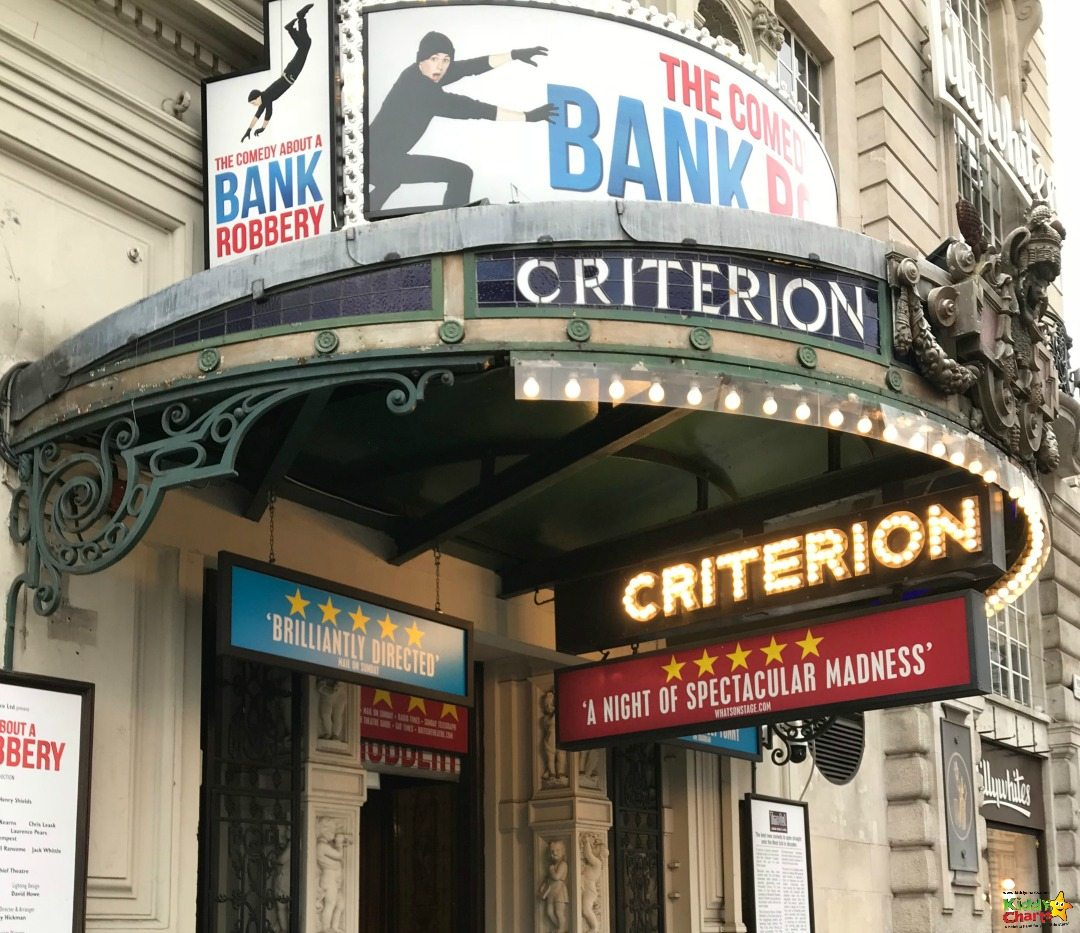 The Criterion Theatre is a great place to go with the kids in London - and The Comedy about a Bank Robbery, booked through TripAdvisor, is extremely funny. Well worth a trip!