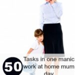 Work at home mums: 50 tasks in one manic day