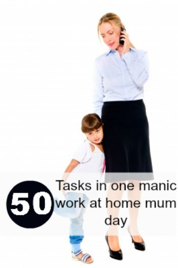 Work at home mums: My 50 tasks in one day